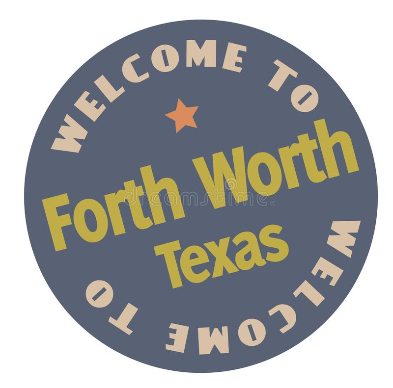 Welcome to Forth Worth Texas. Tourism badge or label sticker. Isolated on white. Vacation retail product for print or web stock illustration