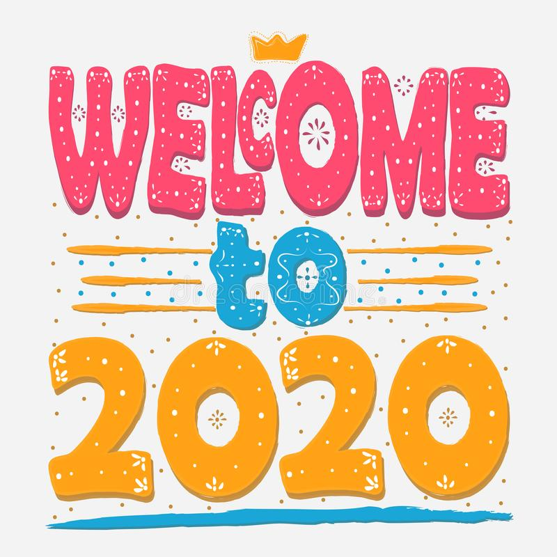 Welcome to 2020 - inscription in black letters on a white background - Large colorful multicolored inscription. stock illustration