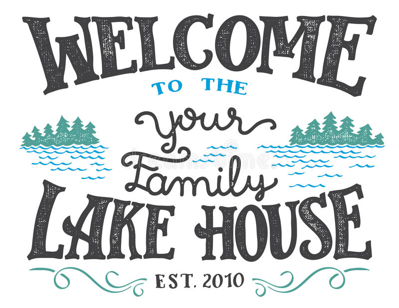 Welcome to the lake house sign. Welcome to the your family lake house sign. Replace YOUR with the surname you need. Hand-drawn typography sign isolated on white vector illustration