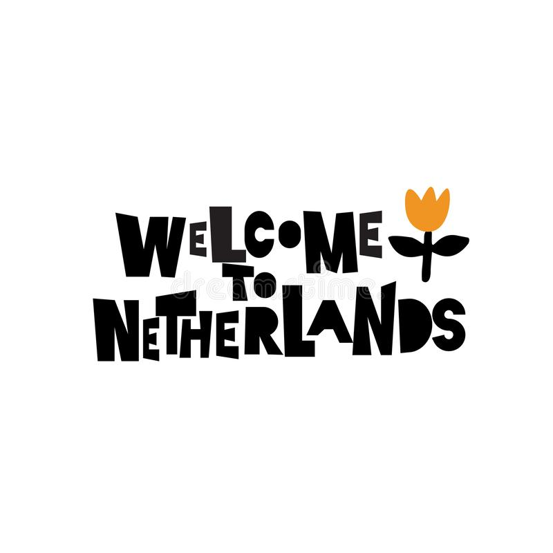 Welcome to Netherlands. Illustration of tulip. Inscription, phrase for banner, poster, souveniers. Isolated on white. stock illustration