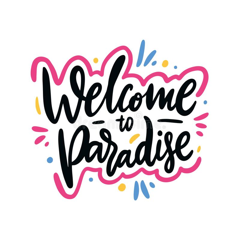 Welcome to paradise phrase. Hand drawn vector lettering. Summer quote. Isolated on white background royalty free illustration