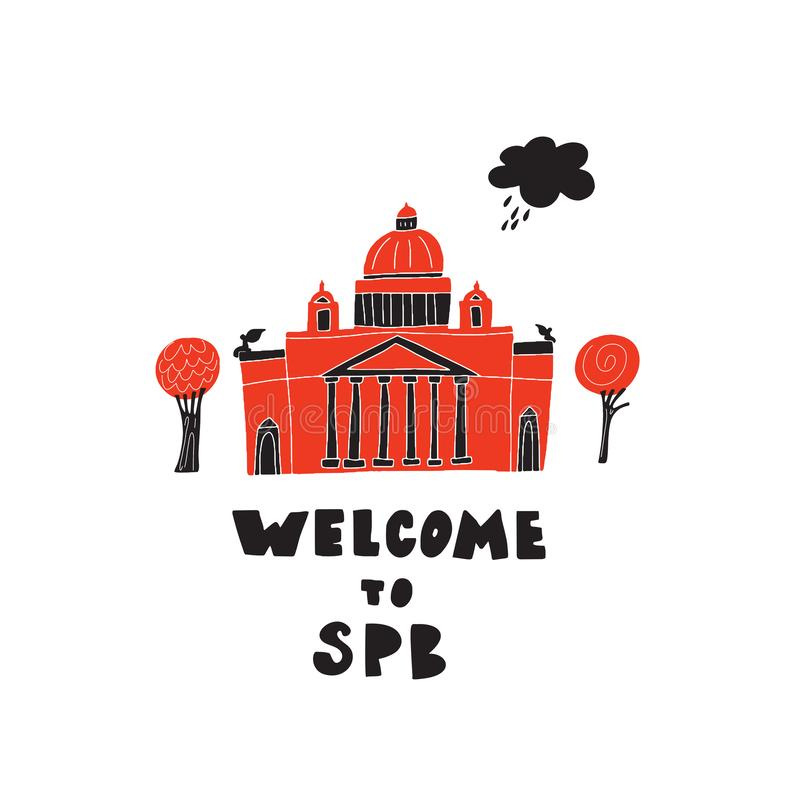 Welcome to Saint-Petersburg. Hand drawn illustration of St. Isaaks Cathedral, made in vector. vector illustration