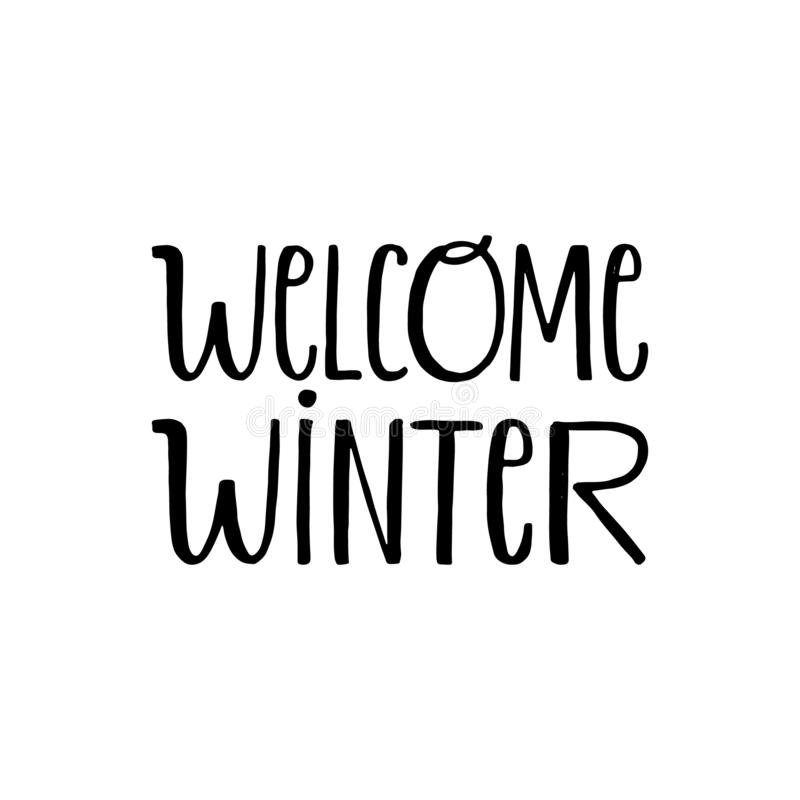 Welcome winter. Hand written lettering quote. Cozy typography phrase for winter time. Modern calligraphy poster royalty free illustration