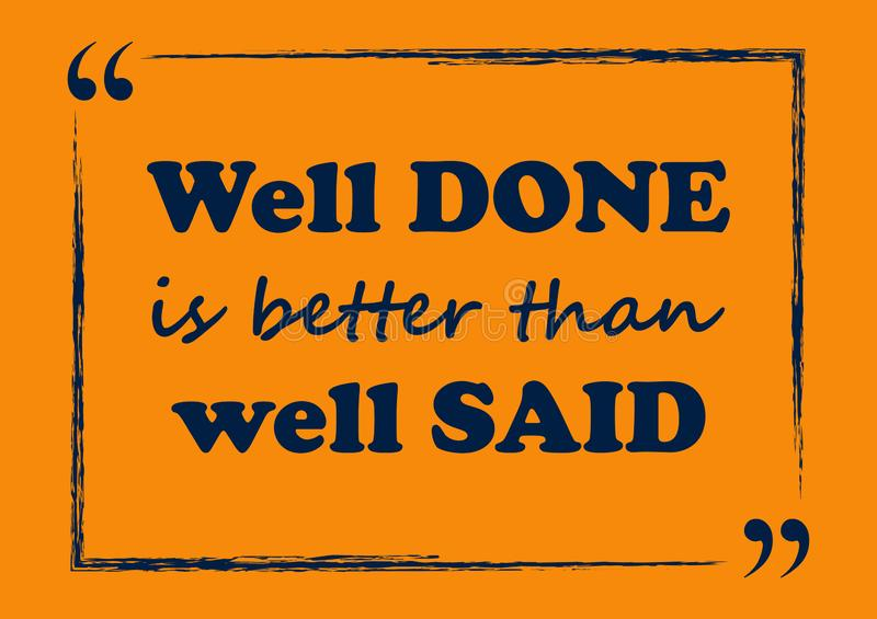 Well done is better than well said Inspirational quote stock illustration