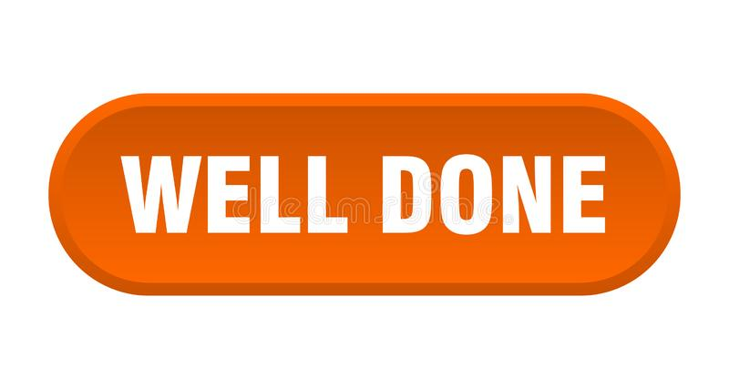 Well done button. Well done rounded isolated sign.  well done stock illustration