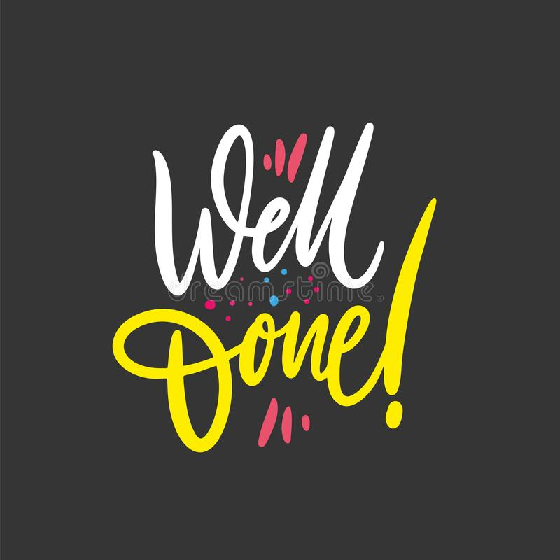 Well Done phrase. Hand drawn vector lettering quote. Isolated on black background. vector illustration