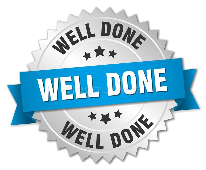 Well done. Silver badge with blue ribbon vector illustration