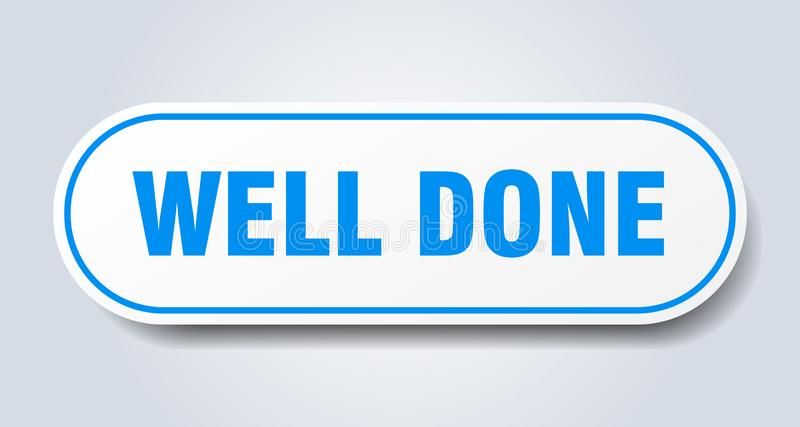Well done sticker. Well done rounded isolated sign.  well done royalty free illustration