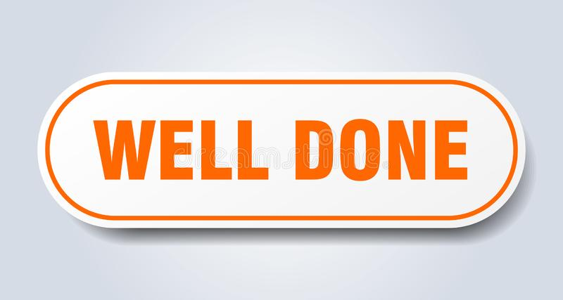 Well done sticker. Well done rounded isolated sign.  well done stock illustration