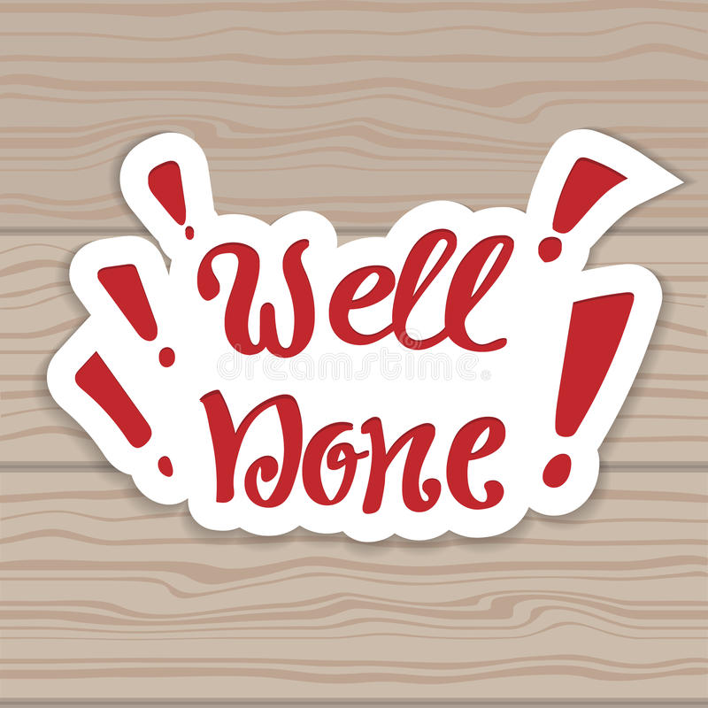 Well done. Vector hand lettering. Hand lettering inscription on the background of wooden boards. Well done. Vector hand lettering. Hand lettering inscription on vector illustration