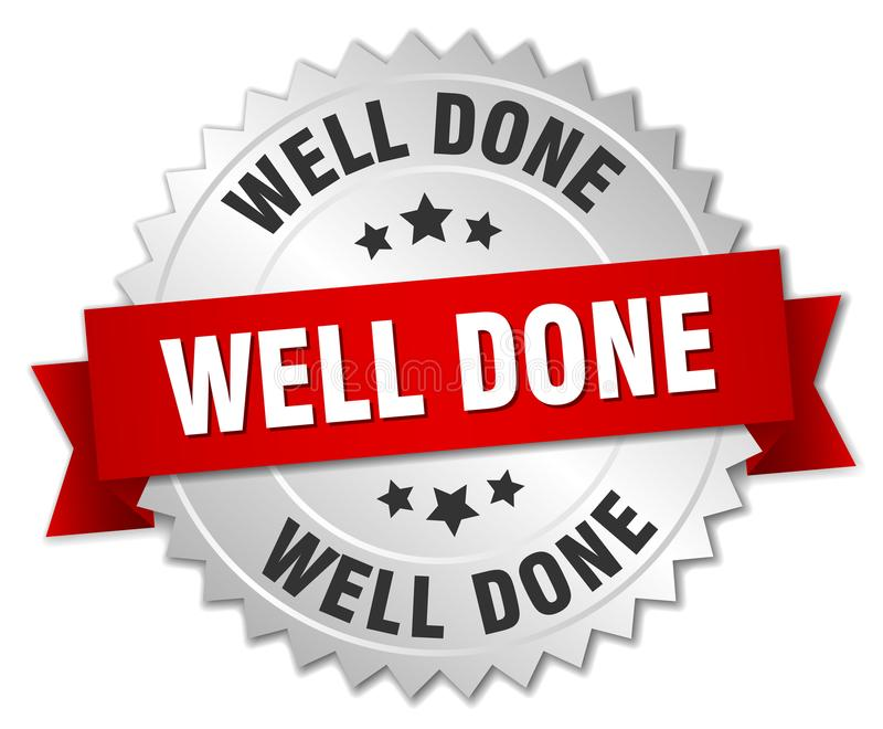 Well done. Silver badge with red ribbon vector illustration