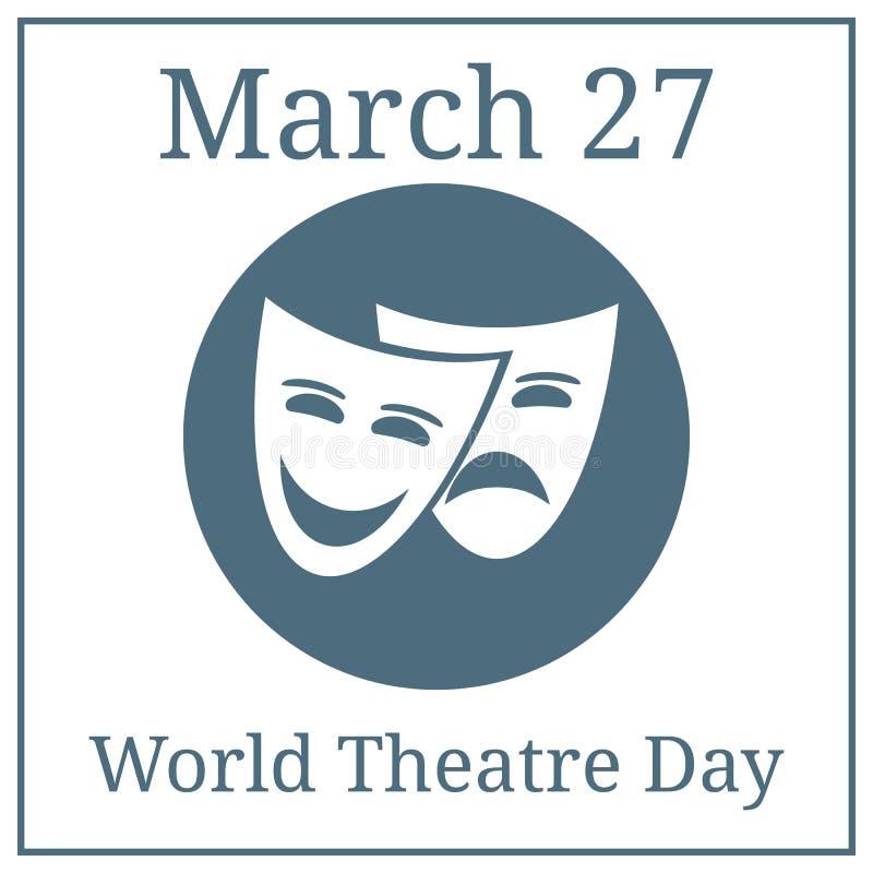 Welttheater-Tag 27. März März-Feiertagskalender Theatermasken Theaterlogo, Ikone Vektorabbildung für Ihr design stock abbildung