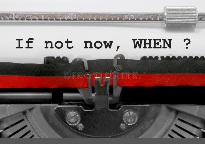 Wenn nicht jetzt als Text durch die alte Schreibmaschine auf Weißbuch lizenzfreie stockbilder