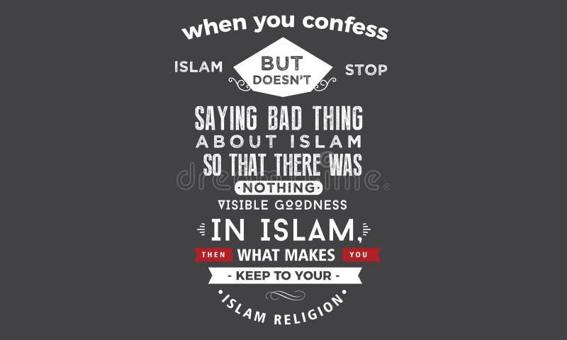 Wenn Sie Islam aber doesn ` t Halt schlechte Sache über Islam sagend bekennen stock abbildung