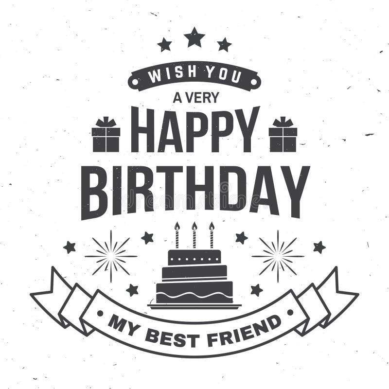 Wens u een zeer gelukkige Verjaardag mijn beste vriend Kenteken, kaart, met giften en verjaardagscake met kaarsen Vector wijnoogs royalty-vrije illustratie