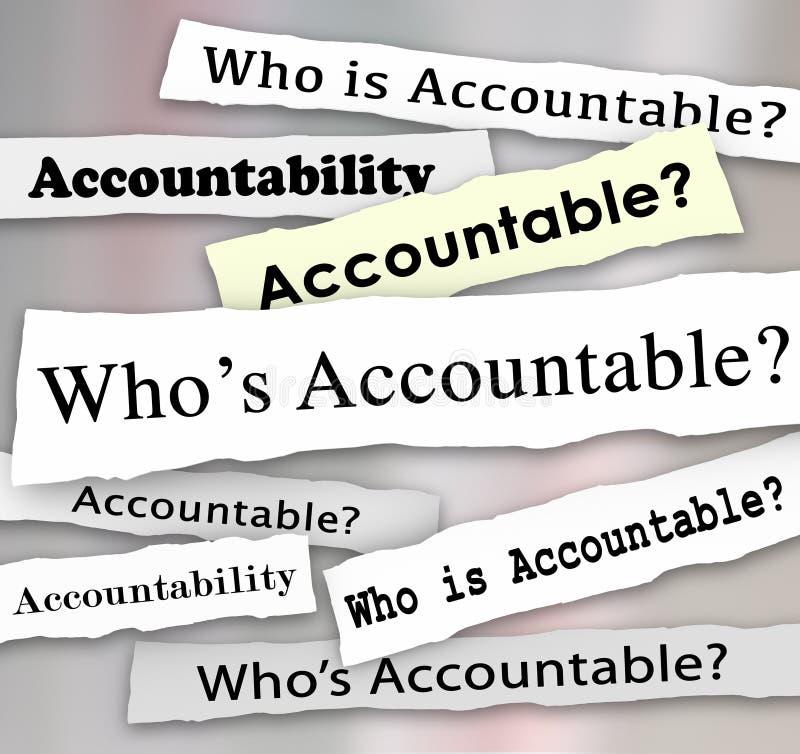 Wer verantwortliche Schlagzeilen-Nachrichten-Untersuchungs-Verantwortung ist stock abbildung