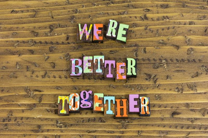 Were better together today stock image