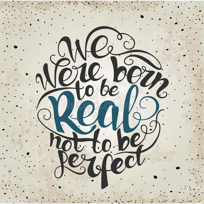 We were born to be real not perfect. quote stock illustration
