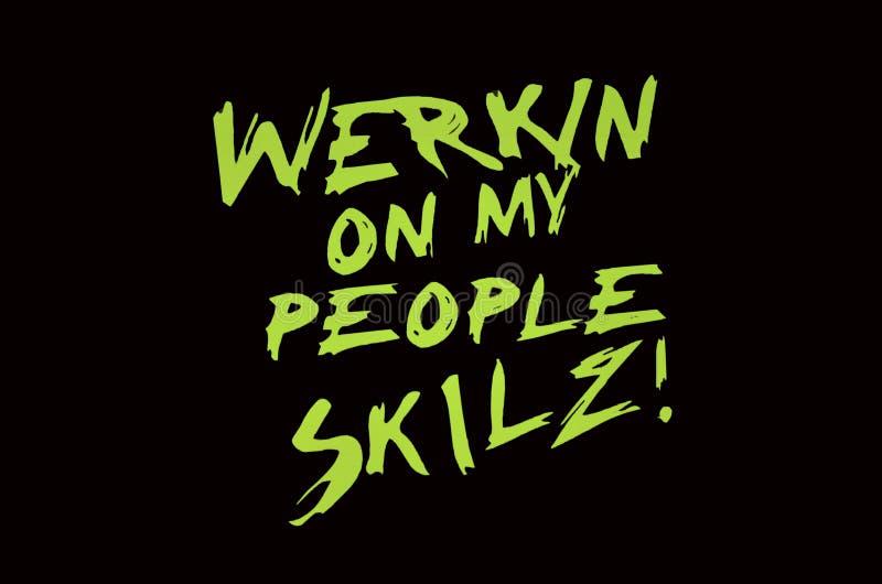 Werkin sulla mia gente Skilz! illustrazione vettoriale