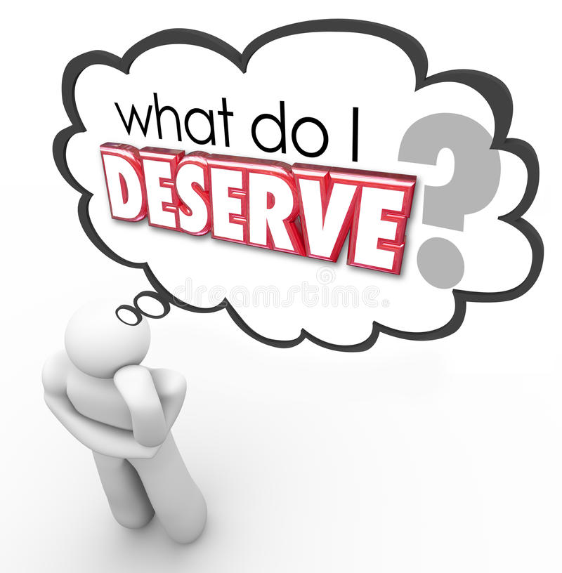 What Do I Deserve Question Thought Cloud Entitled Earned Owed stock illustration
