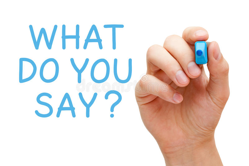 What Do You Say. Hand writing What Do You Say with blue marker on transparent wipe board stock images