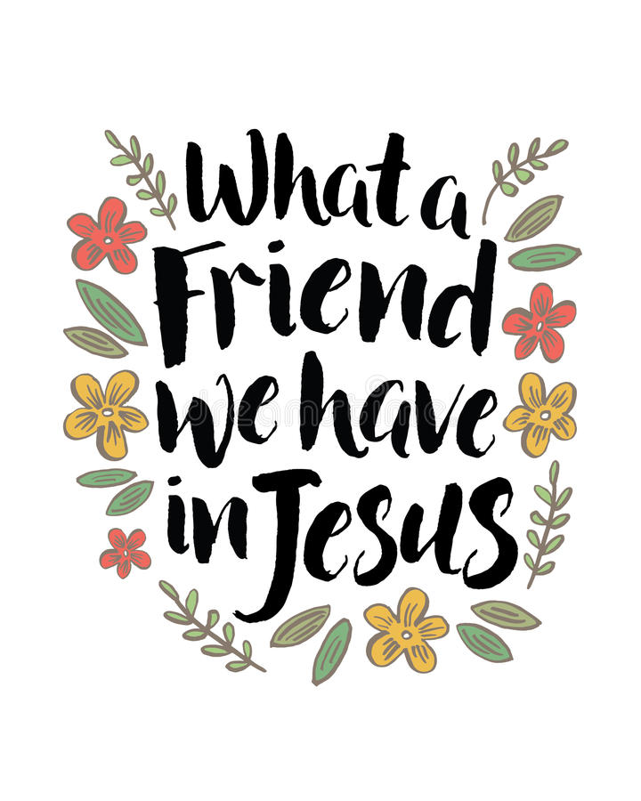 What a Friend We Have in Jesus. Inspiring Typography Quote Design with Floral Accents stock illustration