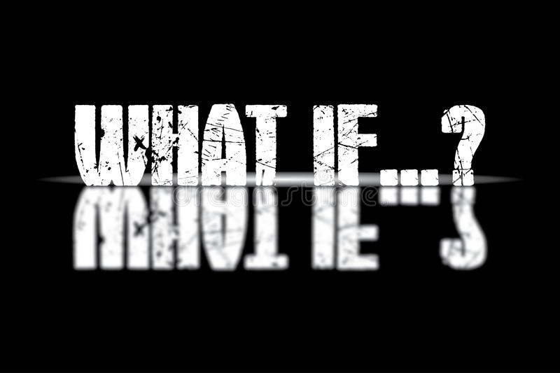 What if. White grunge text graphic what if with question mark reflecting on black background royalty free illustration