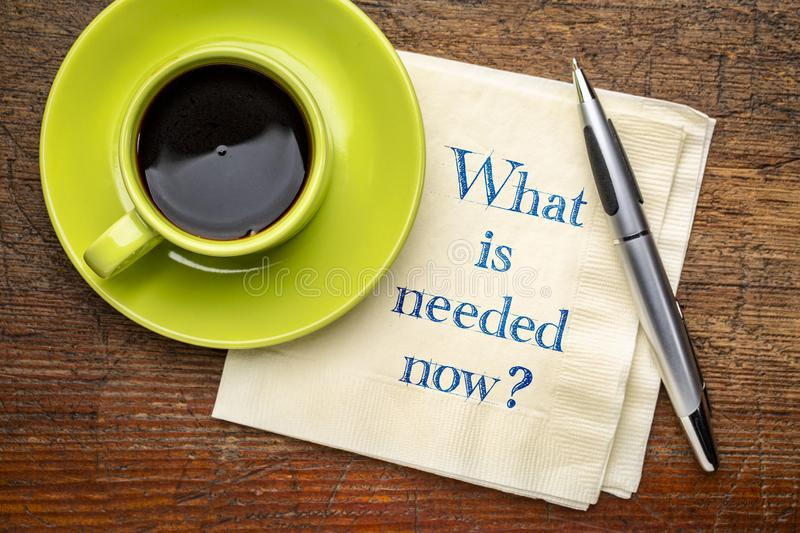 What is needed now stock photo