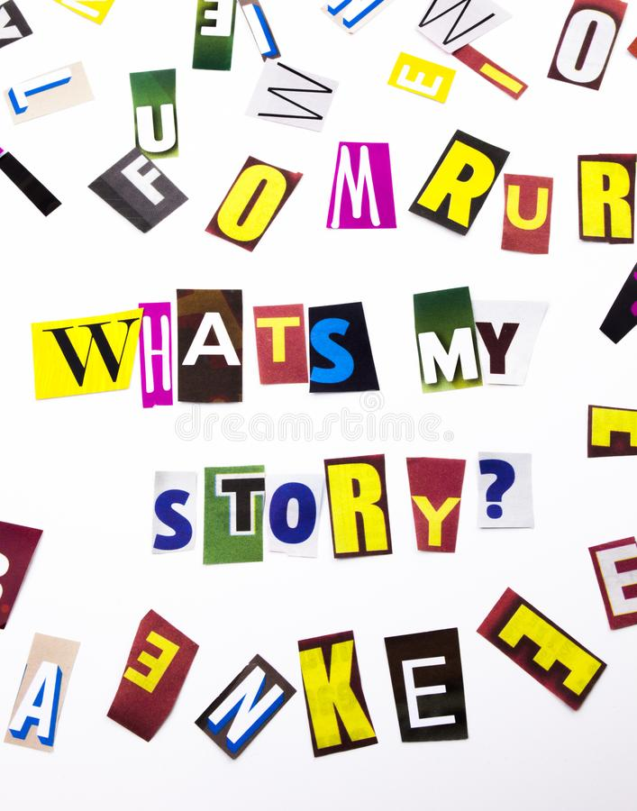 A word writing text showing concept of What`s my story question made of different magazine newspaper letter for Business case on. What`s my story question made stock photos