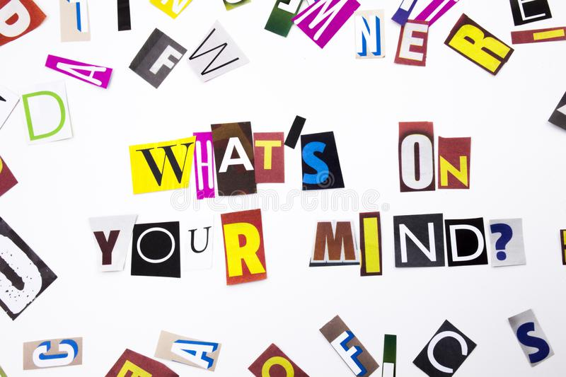 A word writing text showing concept of What`s On Your Mind question made of different magazine newspaper letter for Business case. What`s On Your Mind question royalty free stock images