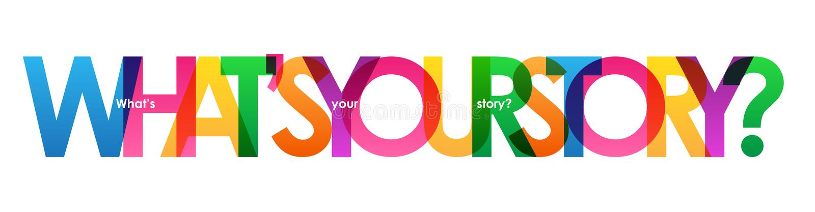 WHAT`S YOUR STORY? colorful overlapping letters banner. Vector. Rainbow palette stock illustration