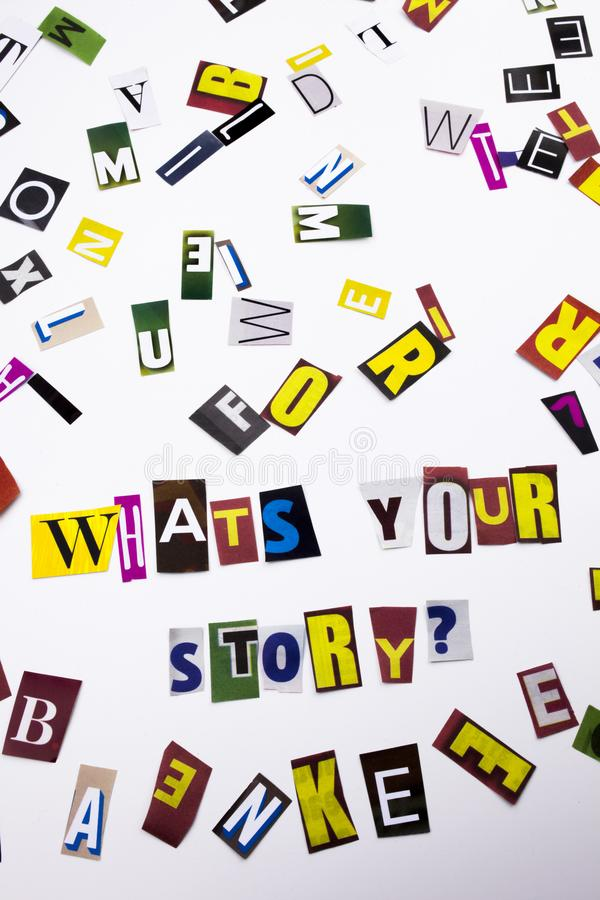 A word writing text showing concept of Wha`s your story question made of different magazine newspaper letter for Business case o. What`s your story question made stock photography