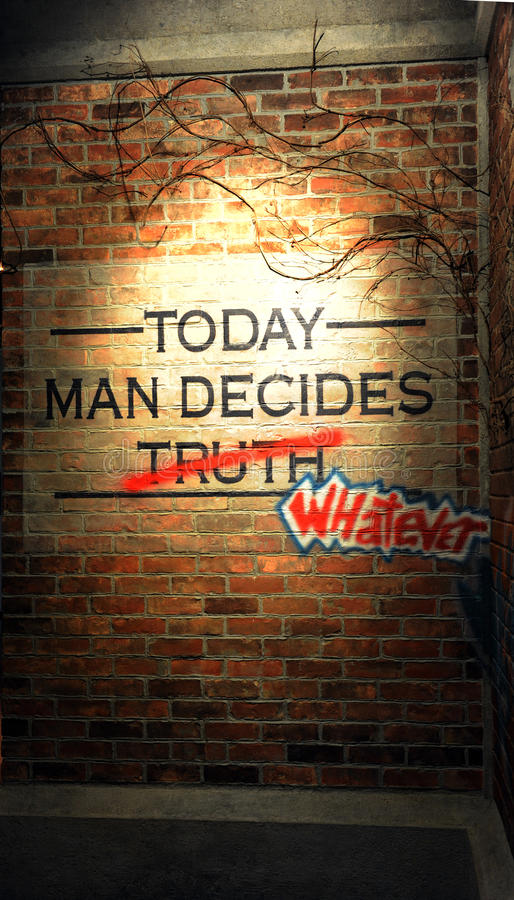 Whatever. A light shines on a brick wall where with a sign intended to say, Today man decides truth. The word truth has been crossed out and replaced with stock photography