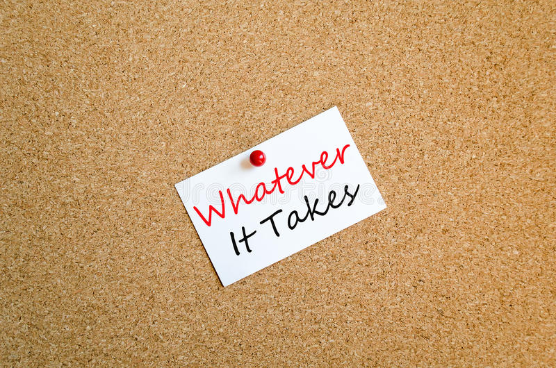 Whatever it takes sticky note concept. Sticky Note On Cork Board Background Whatever it takes concept royalty free stock image