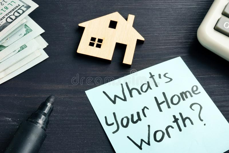 Whats your home worth? Cost of property. Concept stock photography