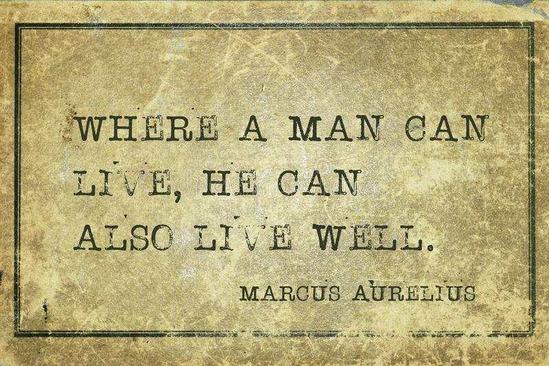 Can live well MAurelius. Where a man can live, he can also live well - ancient Roman Emperor and philosopher Marcus Aurelius quote printed on grunge vintage royalty free illustration