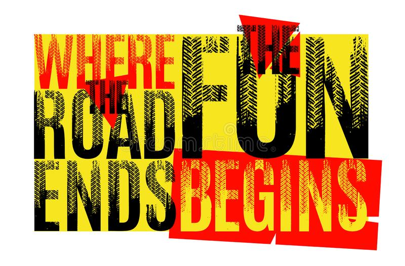 Where the road ends the fun begins royalty free illustration