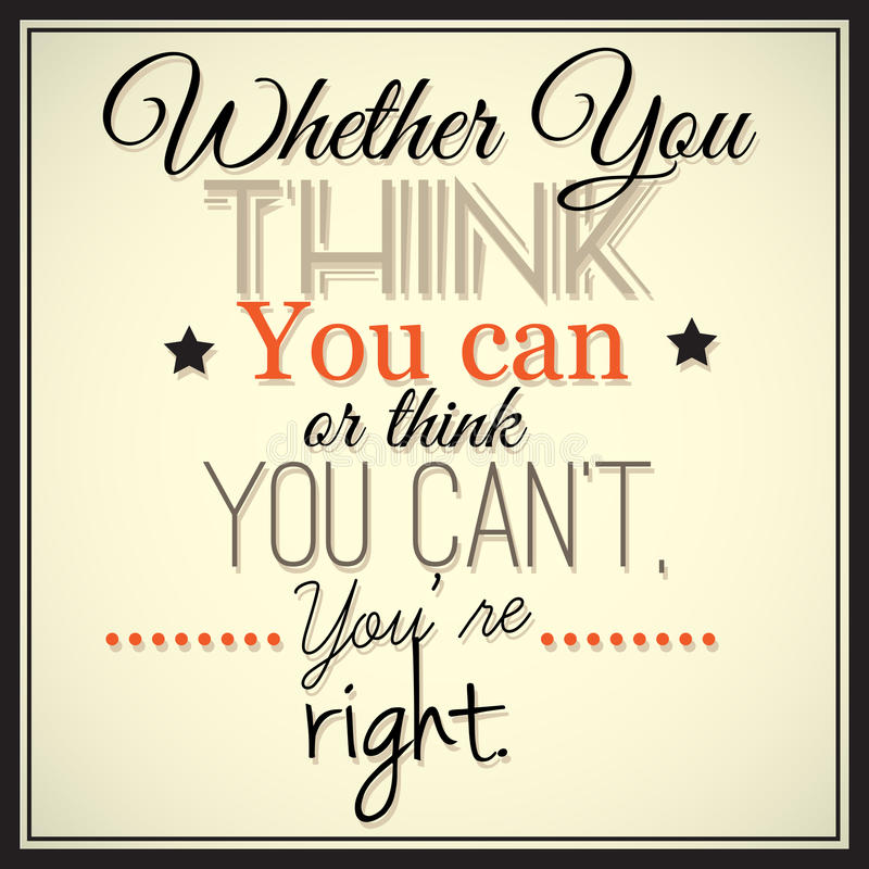 Quote Whether You Think You Can: Whether You Think You Can Or Think You Can't, You're Right