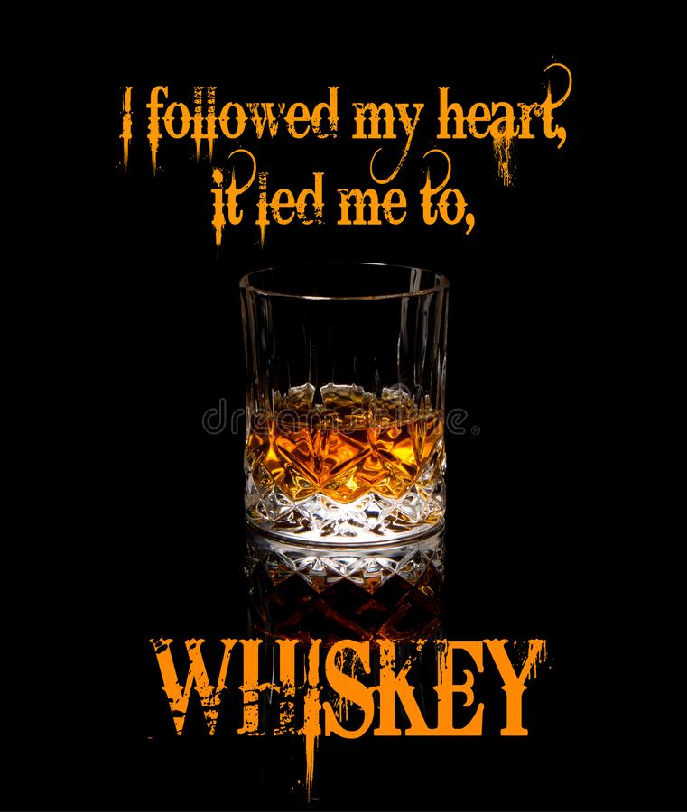 Whiskey quote, I followed my heart it led me to whiskey. Memes and sayings stock photography