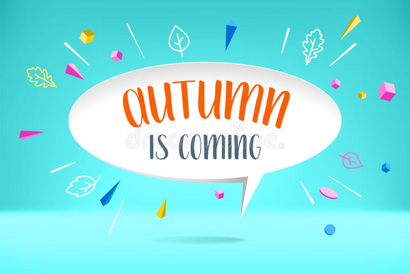 White paper bubble cloud with text Autumn is coming. Autumn mood, joy, waiting leaf fall. Poster with bubble, text stock illustration