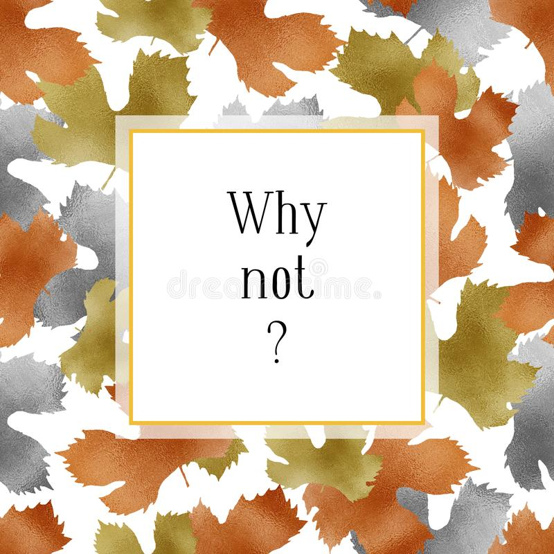 White square with a space for text frame background with autumn metallic gold copper silver leaves behind on white. Fall vector illustration