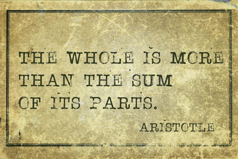 Whole is more print. The whole is more than the sum - ancient Greek philosopher Aristotle quote printed on grunge vintage cardboard vector illustration