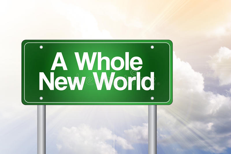 A Whole New World Green Road Sign. Business concept royalty free illustration
