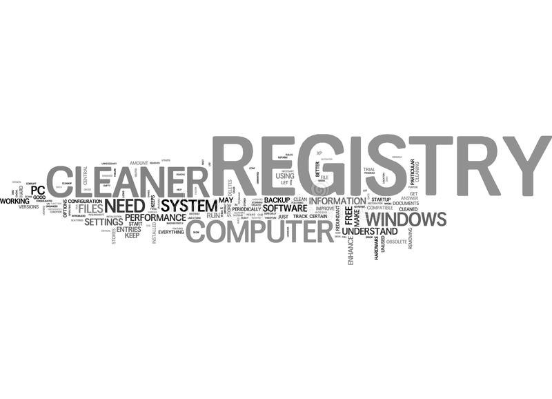 Why Do You Need A Registry Cleaner Word Cloud. WHY DO YOU NEED A REGISTRY CLEANER TEXT WORD CLOUD CONCEPT royalty free illustration