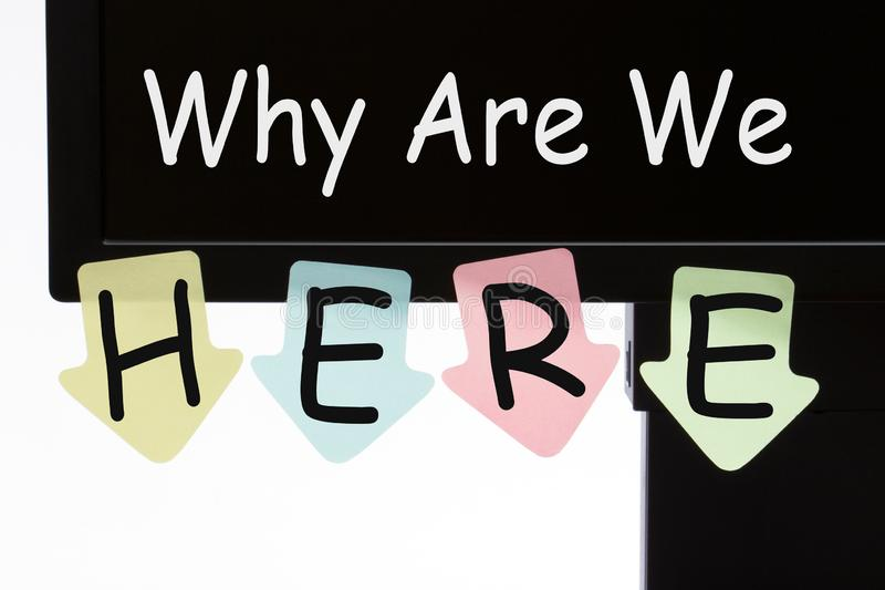 Why Are We Here Concept stock photo