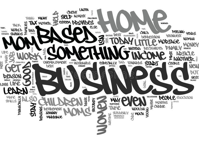 Why Moms Should Start A Home Based Business Today Word Cloud Stock ...