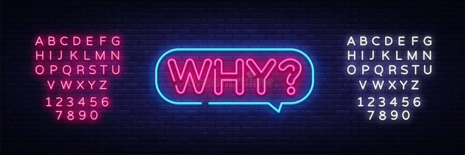 Why Neon Text Vector. Why neon sign, design template, modern trend design, night neon signboard, night bright. Advertising, light banner, light art. Vector royalty free illustration