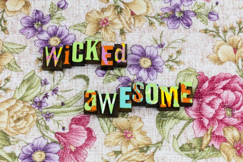 Wicked awesome amazing beautiful life royalty free stock images