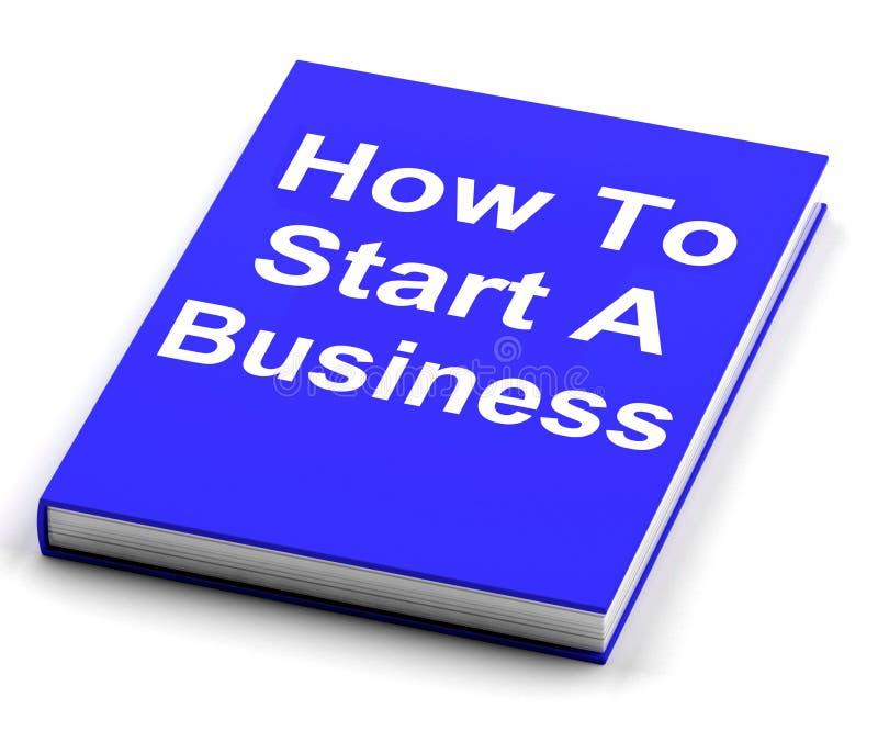 Wie man ein Geschäft Book Shows Begin Company beginnt vektor abbildung