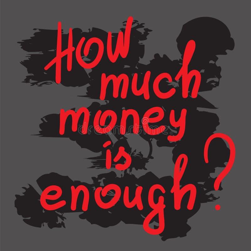 Wie viel Geld genug ist - Motivzitatbeschriftung lizenzfreie abbildung